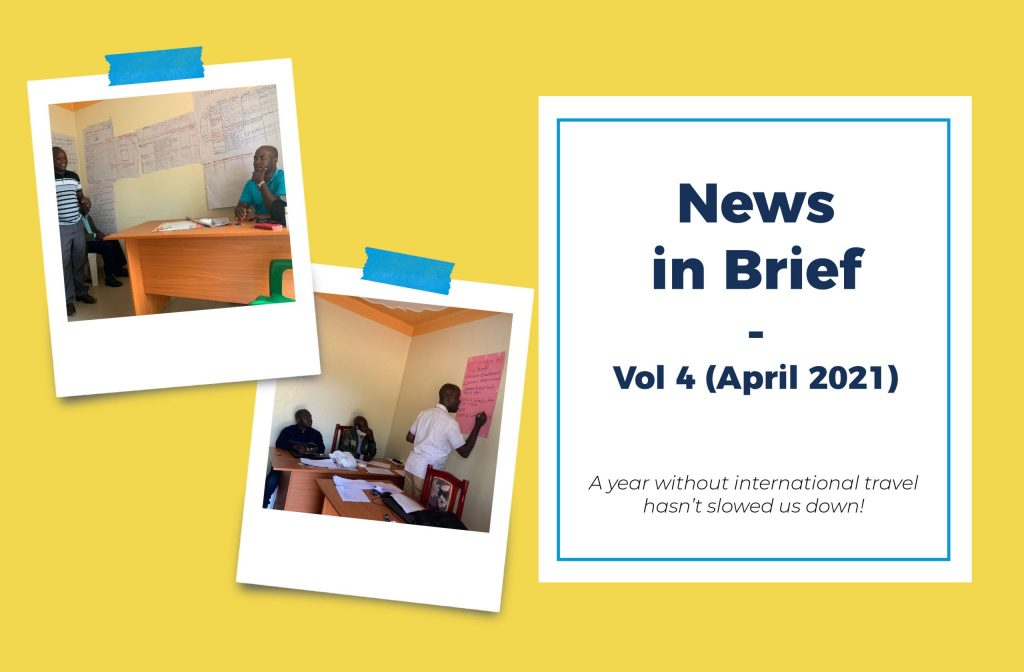 Image Text: News in Brief - Vol 4 (April 2021) A year without international travel hasn't slowed us down! On the left are two polaroids of Ugandan men in a classroom environment surrounded by large pages of handwritten notes stuck to the walls