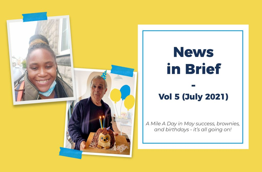 """Two photos, one of a young black woman and the other of an older white man, are stuck on a yellow background next to a title """"News in Brief - Vol 5 (July2021) A Mile A Day in May success, brownies, and birthdays - it's all going on!"""